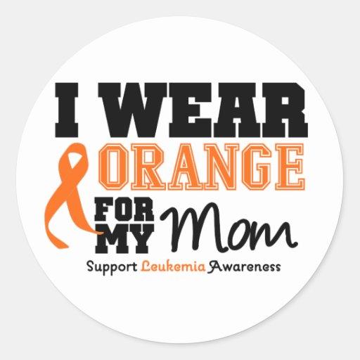 Leukemia I Wear Orange For My Mom Classic Round Sticker