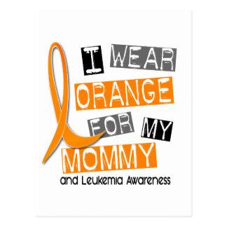 Leukemia I Wear Orange For My Mommy 37 Postcard