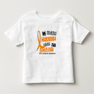 Leukemia I Wear Orange For My Mommy 37 Toddler T-shirt