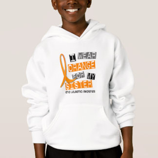 Leukemia I Wear Orange For My Sister 37 Hoodie