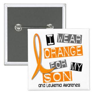 Leukemia I Wear Orange For My Son 37 Pinback Button