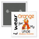 Leukemia I Wear Orange For My Uncle 43 Pin
