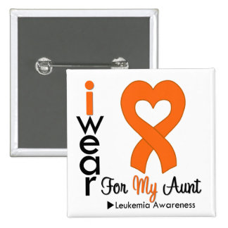 Leukemia I Wear Orange Heart Ribbon For My Aunt Button