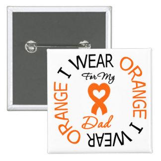 Leukemia I Wear Orange Heart Ribbon For My  Dad Pinback Button
