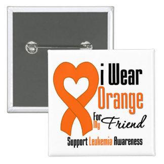 Leukemia I Wear Orange Ribbon For My Friend 2 Inch Square Button