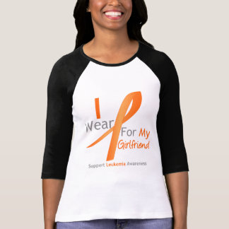 Leukemia I Wear Orange Ribbon Girlfriend T-shirt