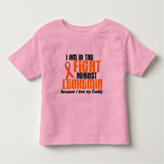 LEUKEMIA In The Fight For My Daddy 1 Toddler T-shirt