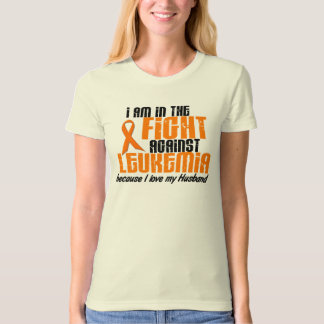 LEUKEMIA In The Fight For My Husband 1 T-shirts