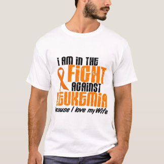 LEUKEMIA In The Fight For My Wife 1 T-Shirt