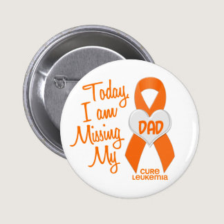 Leukemia Missing My Dad 1 Button