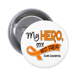 Leukemia MY HERO MY BEST FRIEND 42 Button