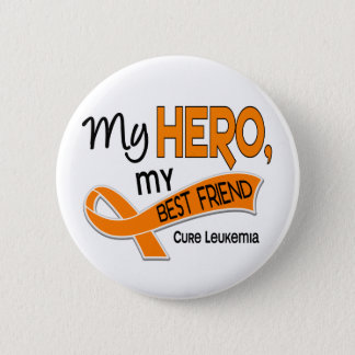 Leukemia MY HERO MY BEST FRIEND 42 Pinback Button
