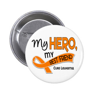 Leukemia MY HERO MY BEST FRIEND 42 Pinback Button