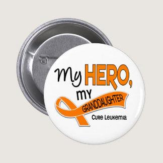 Leukemia MY HERO MY GRANDDAUGHTER 42 Pinback Button