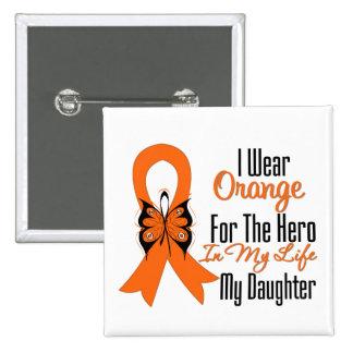 Leukemia Orange Ribbon Hero My Daughter Button