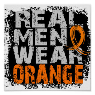 Leukemia Real Men Wear Orange Poster