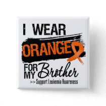 Leukemia Ribbon For My Brother Button