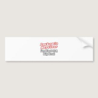 Leukemia Survivor...Big Deal Bumper Sticker