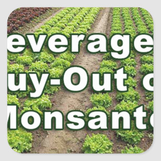 Leveraged Buy-out of Monsanto Square Sticker