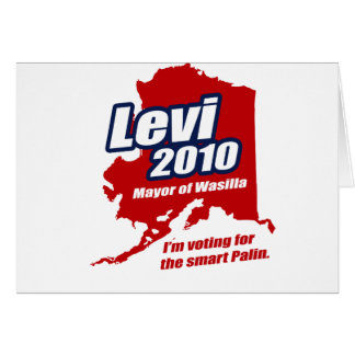 LEVI 2010 - I'm voting for the smart Palin Greeting Card