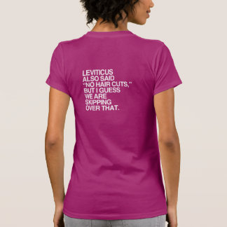 LEVITICUS ALSO SAID NO HAIR CUTS -.png Tee Shirt