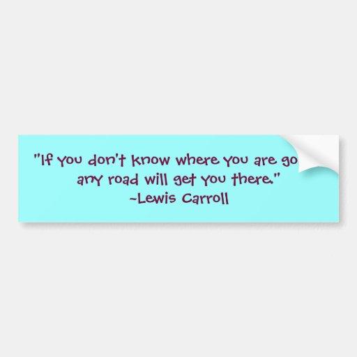 Lewis Carroll cualquier cita del camino Pegatina De Parachoque