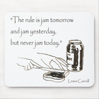 Lewis Carroll Jam Quote Mouse Pad