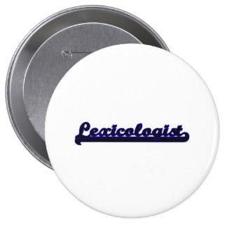 Lexicologist Classic Job Design 4 Inch Round Button