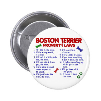 Leyes 2 de la propiedad de Boston Terrier Pin Redondo De 2 Pulgadas