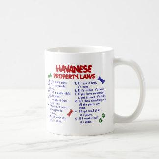 Leyes 2 de la propiedad de HAVANESE Taza De Café