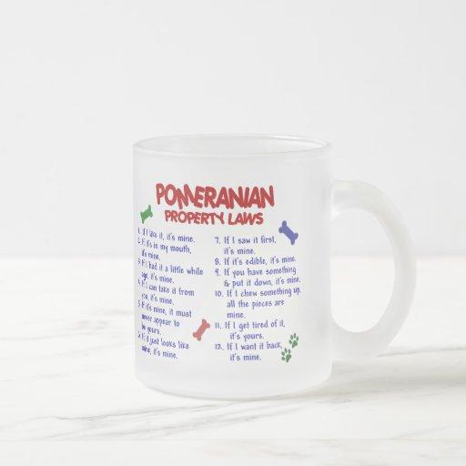 Leyes 2 de la propiedad de POMERANIAN Taza De Café Esmerilada