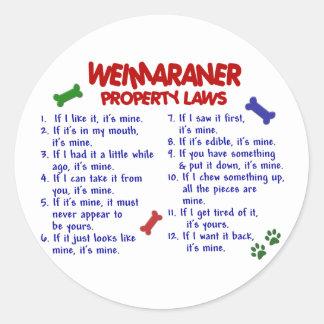 Leyes 2 de la propiedad de WEIMARANER Pegatina Redonda