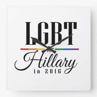 LGBT FOR HILLARY --.png Square Wall Clocks