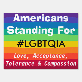 LGBTQIA Equality Rights Love Compassion Yard Sign