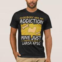 Lhasa Apso Funny Dog Addiction T-Shirt