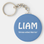 LIAM, 'Strong-willed Warrior' Key Chains