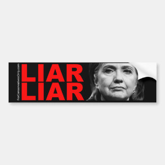 Liar Liar Hillary Clinton Bumper Sticker