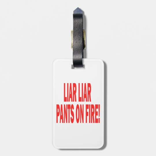 Liar Liar Luggage Tag