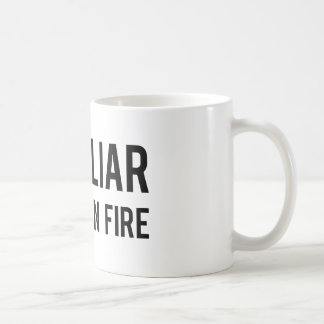 Liar Liar Pants on Fire Coffee Mug