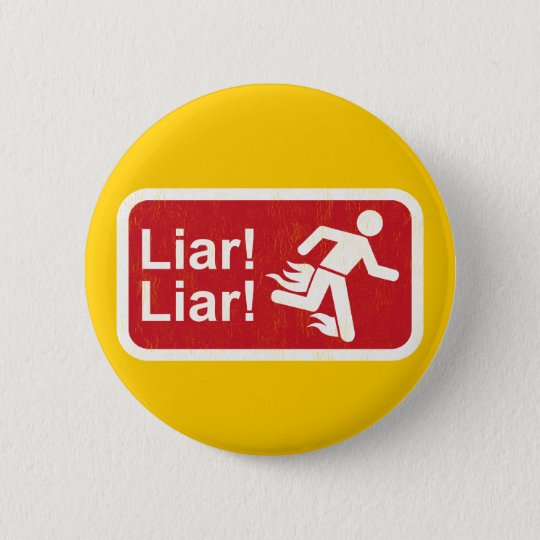 Liar Liar Pinback Button