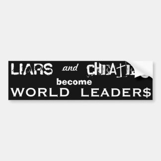LIARS CHEATERS WORLD LEADERS black bumber sticker
