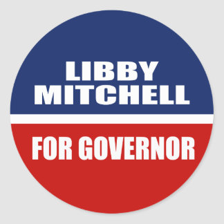 LIBBY MITCHELL FOR GOVERNOR CLASSIC ROUND STICKER