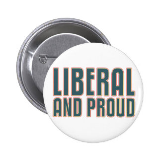 Liberal and Proud Pinback Button