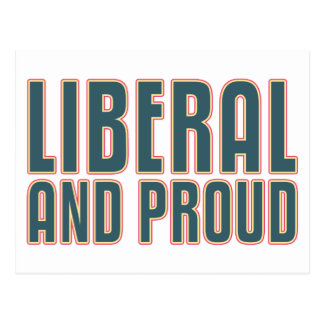 Liberal and Proud Postcard