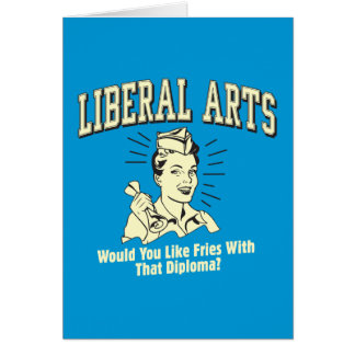 Liberal Arts: Like Fries With Diploma Card