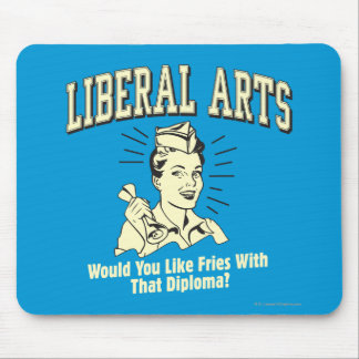 Liberal Arts: Like Fries With Diploma Mouse Pad