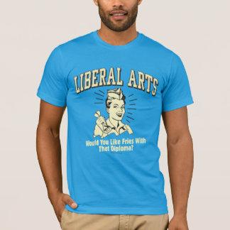 Liberal Arts: Like Fries With Diploma T-Shirt