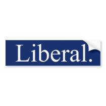 Liberal Bumper Sticker