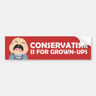 liberal democrat crying baby conservative grownup car bumper sticker