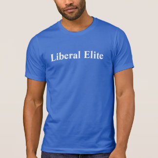 Liberal Elite customized T-Shirt